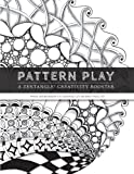 Pattern Play: a Zentangle Creativity Boost (Volume 1)