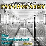 The Misunderstood Loner: Psychopathy, Part 5: Transcend Mediocrity, Book 30 | J.B. Snow