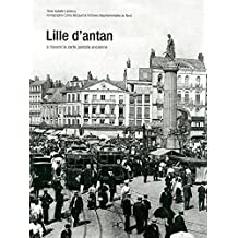 Lille d'antan: à travers la carte postale ancienne