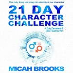 21 Day Character Challenge: A Daily Devotional and Bible Reading Plan | Micah Brooks