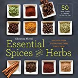 Essential Spices and Herbs: Discover Them, Understand Them, Enjoy Them