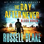Blood Honor: The Day After Never Series, Book 1 | Russell Blake
