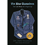 The Blue Chameleon: The Life Story of a Supercop