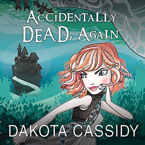 Accidentally Dead, Again: Accidentally Paranormal, Book 6