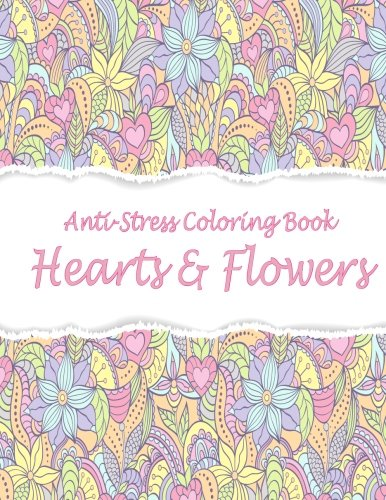 Anti-Stress Coloring Book: Hearts & Flowers PDF