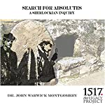 Search for Absolutes: A Sherlockian Inquiry | John Warwick Montgomery
