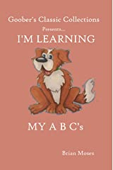 Goober's Classic Collections: I'm learning my A B C's Kindle Edition