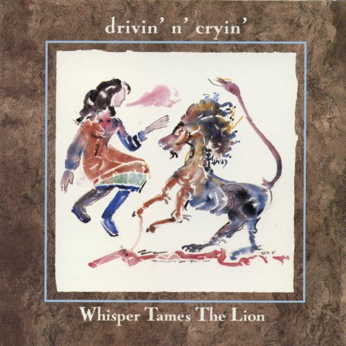 Whisper Tames The Lion (Drivin N Cryin)