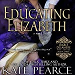 Educating Elizabeth | Kate Pearce