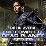 The Complete Dead Planet Series | Drew Avera