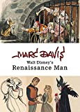 img - for Marc Davis: Walt Disney's Renaissance Man (Disney Editions Deluxe) book / textbook / text book