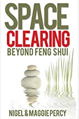 Space Clearing: Beyond Feng Shui Paperback