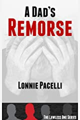 A Dad's Remorse: A Lawless One Series Novelette (The Lawless One Series Book 3) Kindle Edition