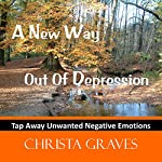 A new way out of depression: Tap away negative emotions with EFT | Christa Graves