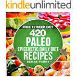 The PALEO Epigenetic RECIPE BOOK: 420 Paleo Meals, 365 Paleo Recipes, 12 Paleo Food Categories, BONUS 12 WEEK PALEO DIET and MEAL PLANNER: Your Ultimate Paleo Smart Genetic Guide
