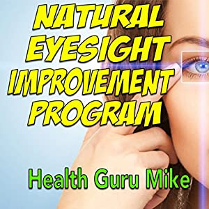 Natural Eyesight Improvement Program Audiobook