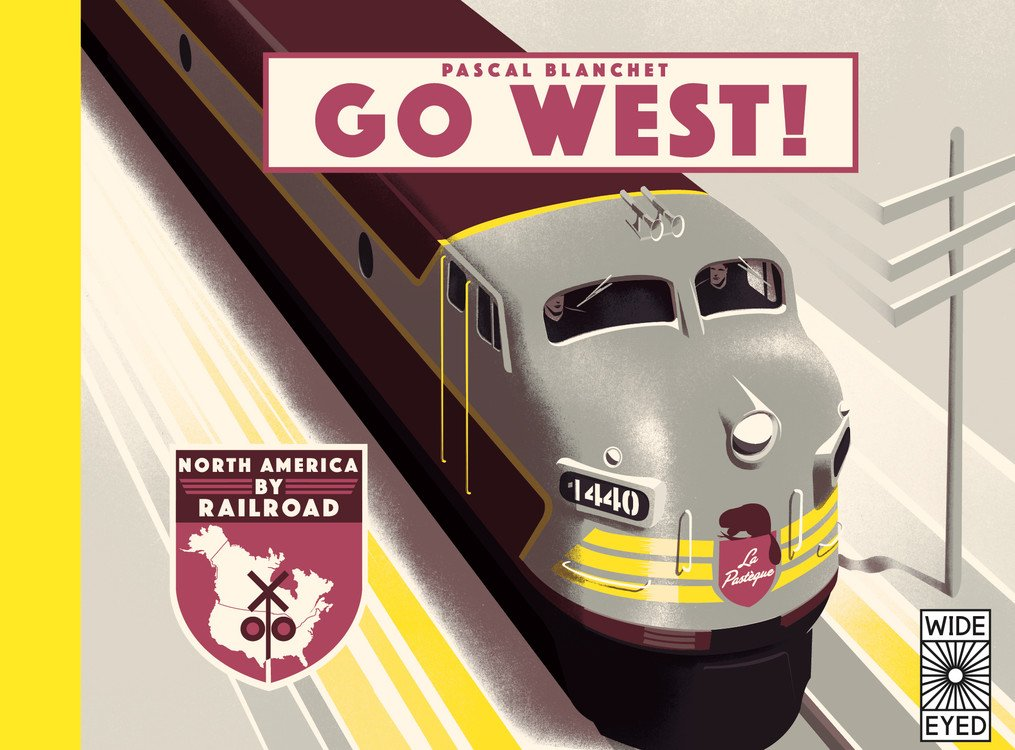 Go West!: The Great North American Railroad Adventure