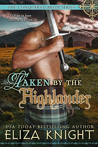 Taken by the Highlander: Book 2.5 (Conquered Bride Series 6) by [Knight, Eliza]