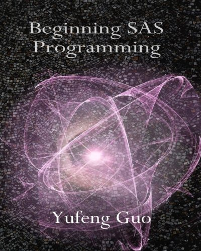beginning-sas-programming-a-true-beginners-guide-for-learning-sas