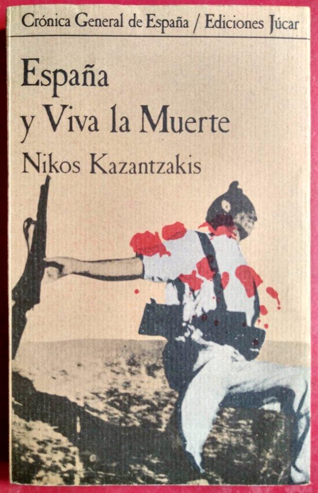 España y viva la muerte: Amazon.es: Kazantzakis, Nikos: Libros