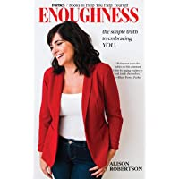 Enoughness: The Simple Truth of Embracing YOU
