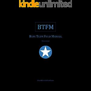 Blue Team Field Manual (BTFM) (RTFM)