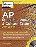 Cracking the AP Spanish Language & Culture Exam with Audio CD, 2017 Edition: Proven Techniques to Help You Score a 5 (College Test Preparation)