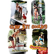 Cajun Sexy Cooking (Collector's Edition Book 1)