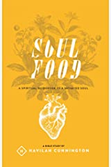 Soul Food: A Spiritual Guidebook to a Satisfied Soul Kindle Edition