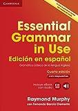 Essential Grammar in Use: Cuarta Edición en español. Gramática básica de la lengua inglesa. Libro con respuestas, ebook y audio.