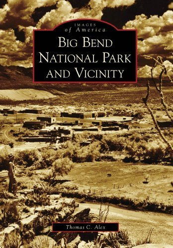 - Big Bend National Park and Vicinity (Images of America) by Thomas C. Alex (2009-12-30)