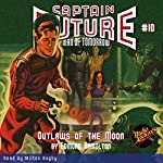 Captain Future: Outlaws of the Moon | Edmond Hamilton, Radio Archives