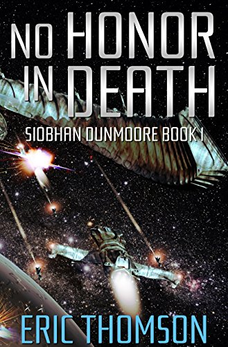 No Honor in Death (Siobhan Dunmoore Book 1) (Best Frigates In The World)