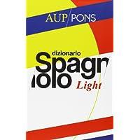 Dizionario light Aup Pons. Spagnolo-italiano, italiano-spagnolo. Ediz. bilingue