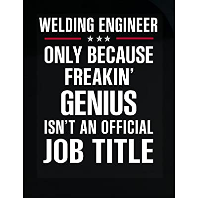 Gift For Freakin' Genius Welding Engineer - Sticker