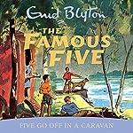 Famous Five: Five Go Off In A Caravan: Book 5 | Enid Blyton