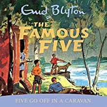 Famous Five: Five Go Off In A Caravan: Book 5 Audiobook by Enid Blyton Narrated by Jan Francis