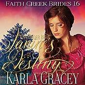 Mail Order Bride - Janine's Destiny: Faith Creek Brides, Book 16 | Karla Gracey