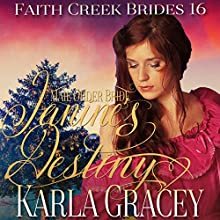Mail Order Bride - Janine's Destiny: Faith Creek Brides, Book 16 Audiobook by Karla Gracey Narrated by Alan Taylor