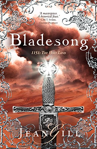 Bladesong: 1151 in the Holy Land (The Troubadours Quartet Book 2)