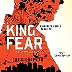 The King of Fear: A Garrett Reilly Thriller, Book 2 | Drew Chapman