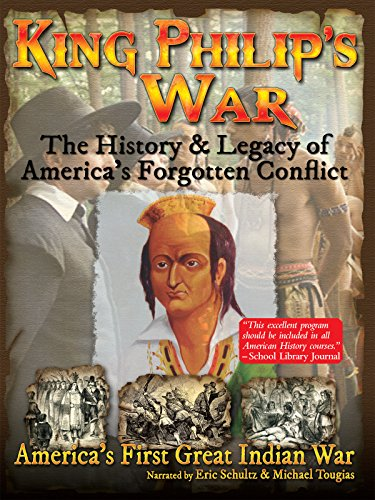 King Philip's War - The History & Legacy of America's Forgotten Conflict (King Philips War)
