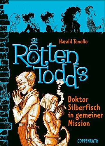 Die Rottentodds - Band 6: Doktor Silberfisch in gemeiner Mission (German Edition) ()