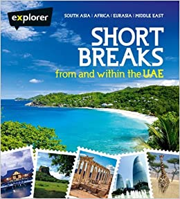 Short Breaks from and within UAE by Explorer Publishing (2014-05-08)