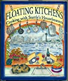 Floating Kitchens, Ann Bassetti, Marty Alexander, 0917656202