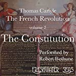 The French Revolution, Volume 2: The Constitution | Thomas Carlyle