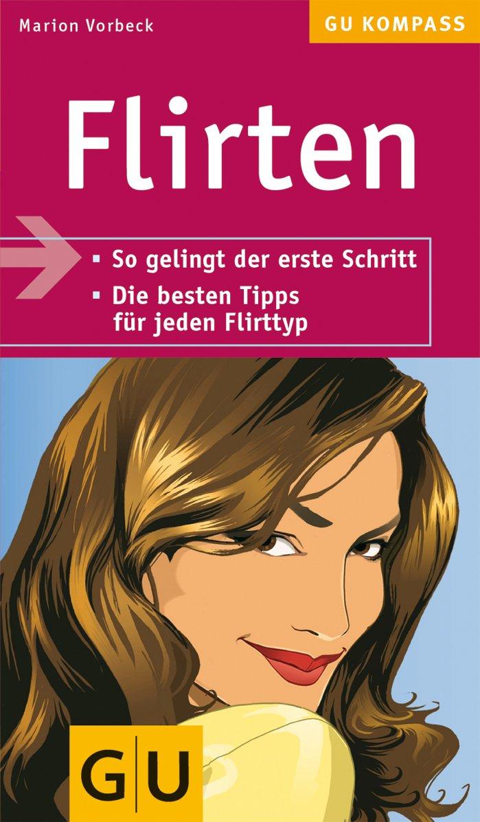 Flirten (GU Kompass Partnerschaft & Familie)