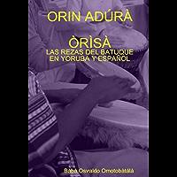 Orin Adúra Òrìsà: Las rezas de batuque en