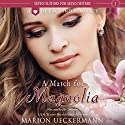 A Match for Magnolia: Seven Suitors for Seven Sisters, Book 1 Audiobook by Marion Ueckermann Narrated by Lin Gallagher