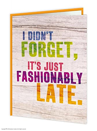 Funny Humorous Fashionably Late Missedbelated Birthday Card